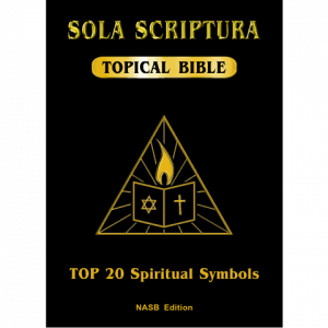 Sola Scriptura Topical Bible: Top 20 Spiritual Symbols